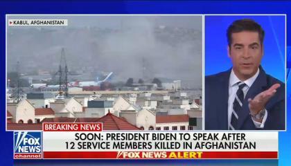 still of Jesse Watters; footage from Kabul; chyron: Soon: President Biden to speak after 12 service members killed in Afghanistan