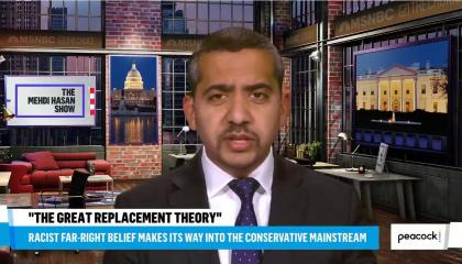 """Medhi Hasan addreses camera; chyron reads: """"The Great Replacement Theory: Racist far-right belief makes its way into the conservative mainstream"""""""