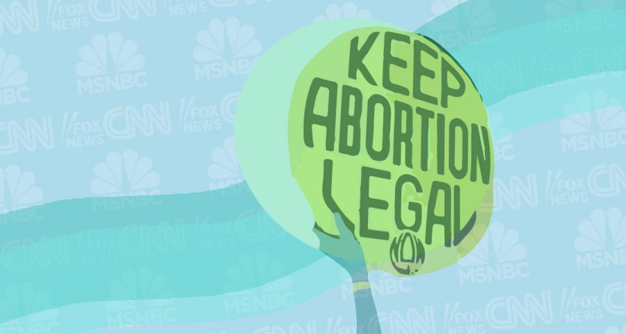 Keep Abortion Legal sign against a backdrop of MSNBC, CNN, and Fox News logos