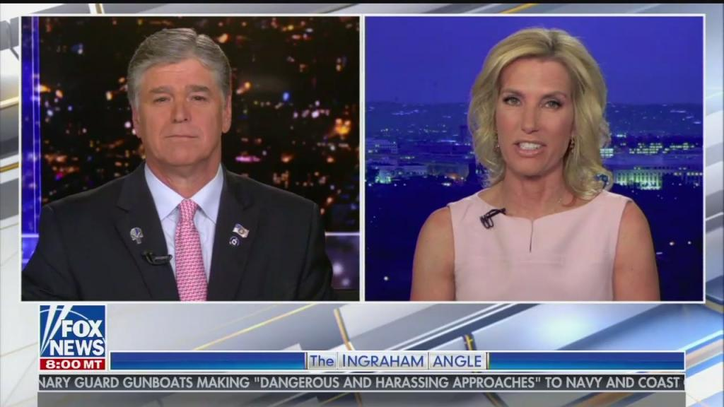 Ingraham and Hannity