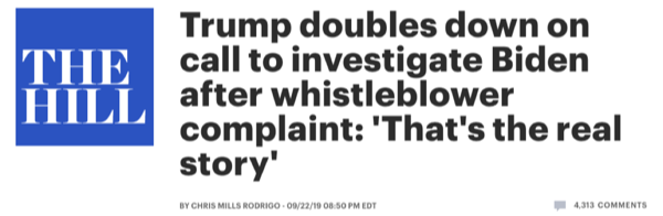 "The Hill: ""Trump doubles down on call to investigate Biden after whistleblower complaint: 'That's the real story'"""
