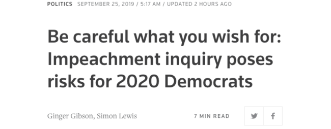 "Reuters: ""Be careful what you wish for: Impeachment inquiry poses risks for 2020 Democrats"""