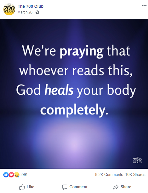 "The 700 Club's Facebook post from March 26, 2019 that includes an image of the following quote: ""We're praying that whoever reads this, God heals your body completely."""