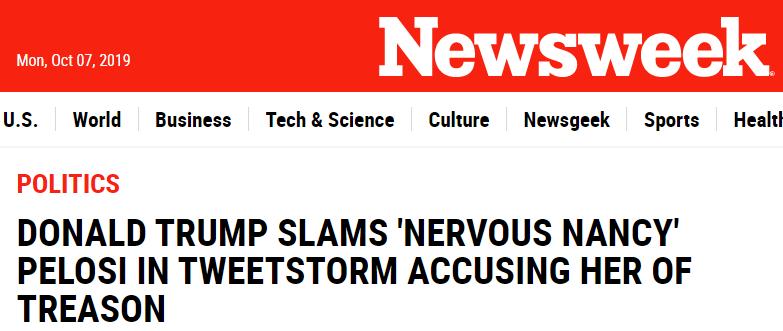 Newsweek: DONALD TRUMP SLAMS 'NERVOUS NANCY' PELOSI IN TWEETSTORM ACCUSING HER OF TREASON