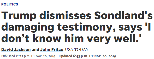 "USA Today: ""Trump dismisses Sondland's damaging testimony, says 'I don't know him very well.'"""
