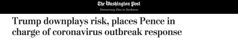 "The Washington Post: ""Trump downplays risk, places Pence in charge of coronavirus outbreak response"""