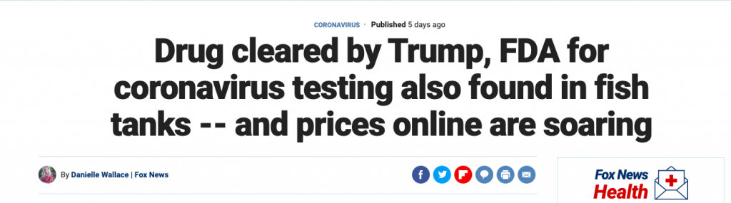 "A News Article with the headline ""Drug cleared by Trump, FDA for coronavirus testing also found in fish tanks -- and prices online are soaring."""