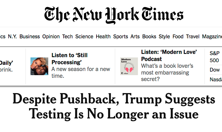 "The New York Times: ""Despite Pushback, Trump Suggests Testing Is No Longer an Issue"""