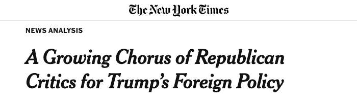 "The New York Times: ""A Growing Chorus of Republican Critics for Trump's Foreign Policy"""