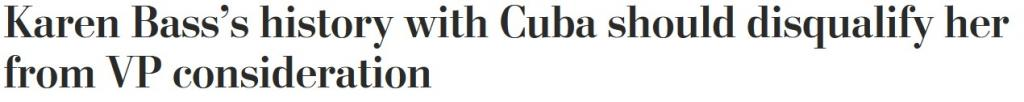"A headline from the Washington Post: ""aren Bass's history with Cuba should disqualify her from VP consideration"""