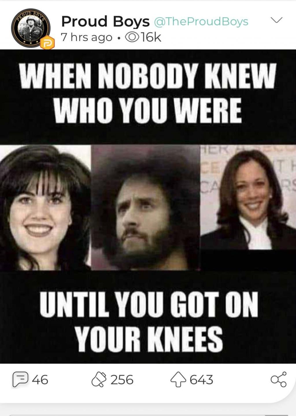 "Meme that says ""when nobody knew who you were until you got on your knees"" with pictures of Monic Lewinsky, Colin Kaepernick, and Kamala Harris"
