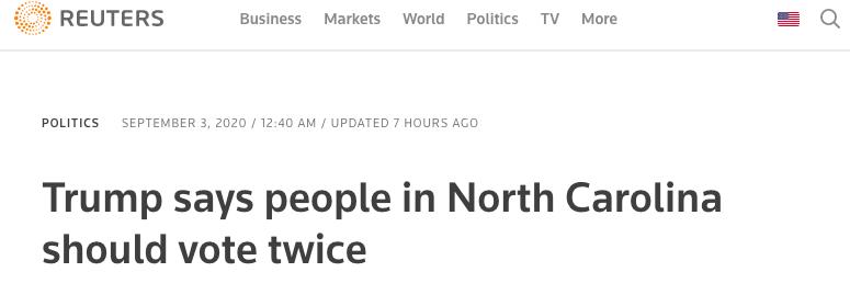 Reuters: Trump says people in North Carolina should vote twice