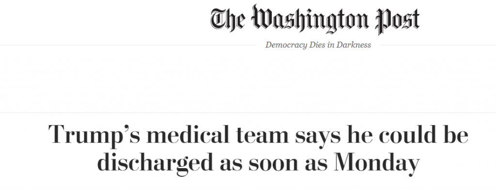"The Washington Post: ""Trump's medical team says he could be discharged as soon as Monday"""