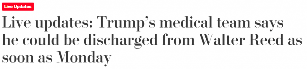 "The Washington Post: ""Live updates: Trump's medical team says he could be discharged from Walter Reed as soon as Monday"""