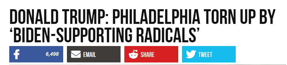 Breibart headline: Donald Trump: Philadelphia Torn Up by 'Biden-Supporting Radicals'