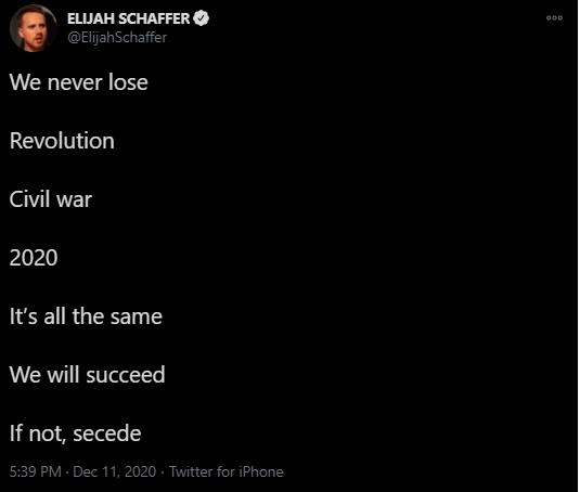 "Blaze TV host Elijah Schaffer: ""We never lose   Revolution   Civil war   2020   It's all the same   We will succeed   If not, secede"""