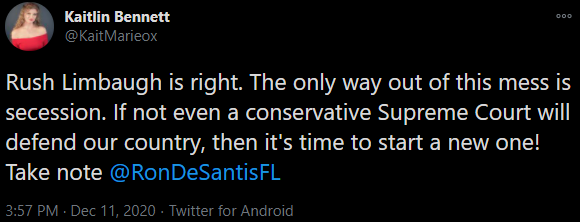 "Kaitlin Bennett: ""Rush Limbaugh is right. The only way out of this mess is secession. If not even a conservative Supreme Court will defend our country, then it's time to start a new one! Take note @RonDeSantisFL"""