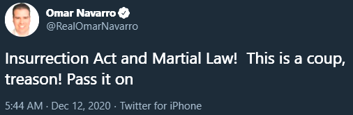 "Omar Navarro: ""Insurrection Act and Martial Law!  This is a coup, treason! Pass it on"""