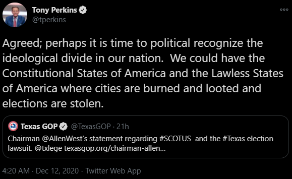 "FRC President Tony Perkins: ""Agreed; perhaps it is time to political recognize the ideological divide in our nation. We could have the Constitutional States of America and the Lawless States of America where cities are burned and looted and elections are stolen."""