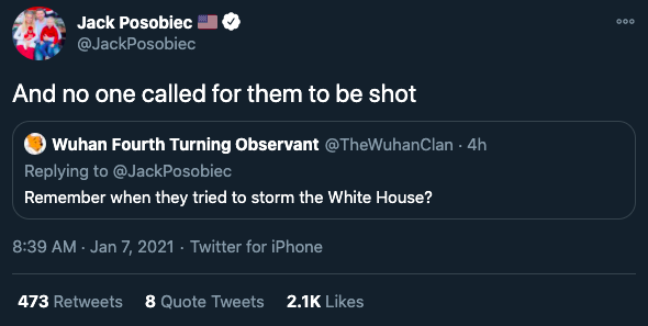 """A quote-tweet from OAN's Jack Posobiec reading """"And no one called for them to be shot,"""" in regard to another tweet reading """"Remember when they tried to storm the White House?"""" They did not try to storm the White House."""