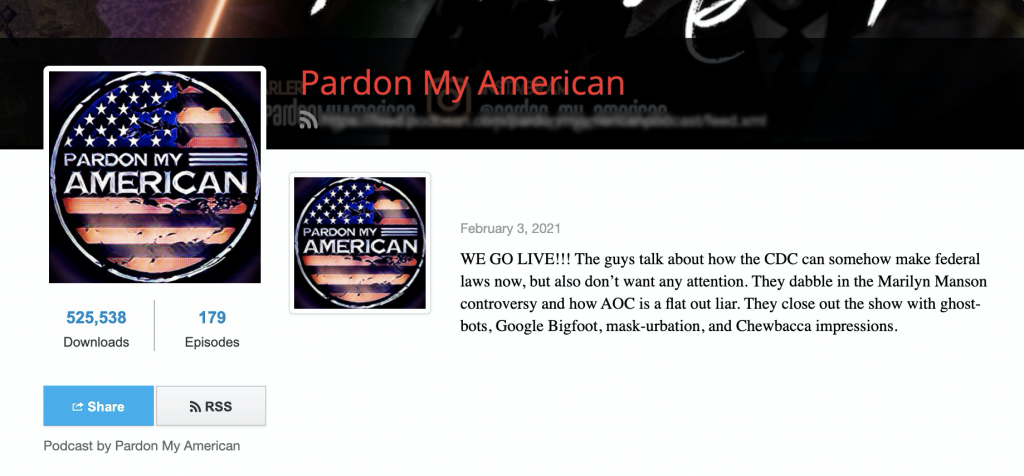 Pardon My American: Another QAnon podcast previously removed by Spotify. (525,000 downloads, 179 episodes)