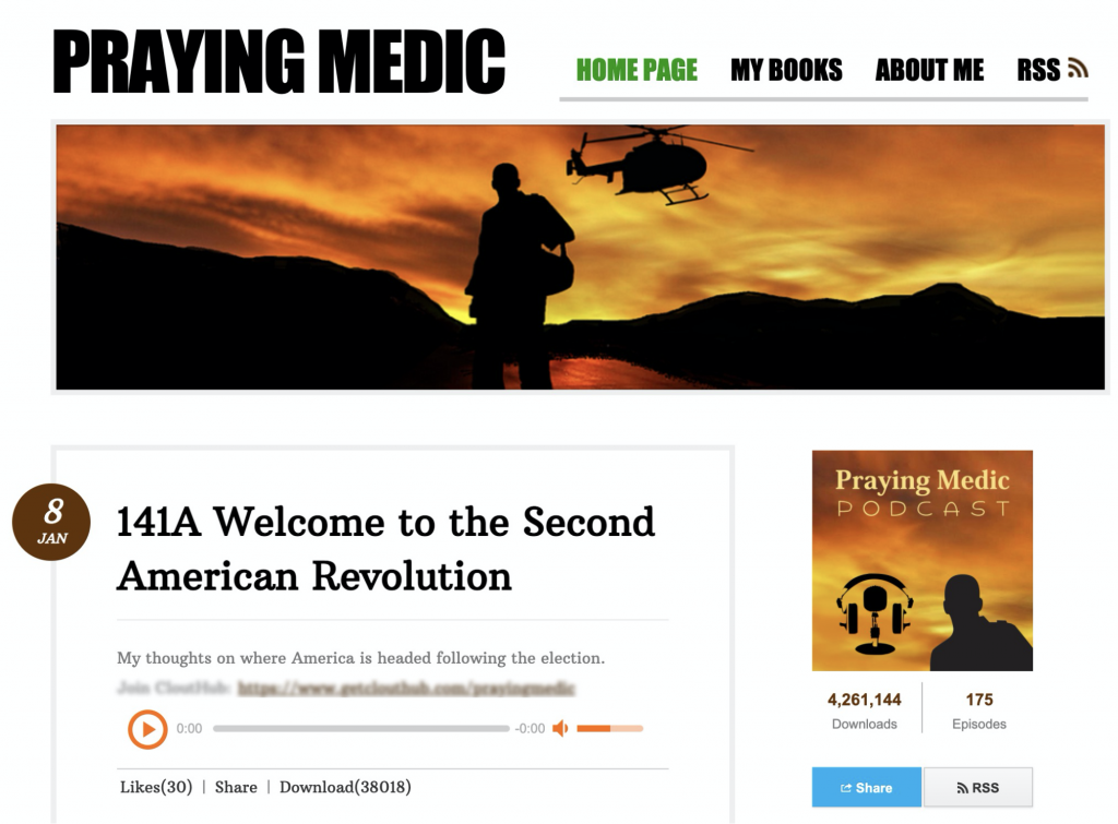 Praying Medic: The most prolific QAnon influencer using Podbean, previously banned on Twitter, YouTube, and Spotify. (4.2 million downloads, 175 episodes)
