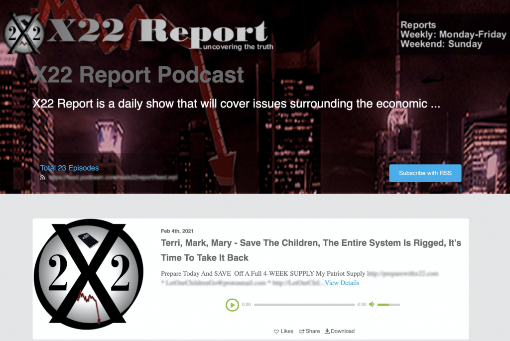 X22 Report: Currently one of the most popular QAnon podcasts on the internet, previously removed from Spotify and YouTube. (download numbers unavailable)