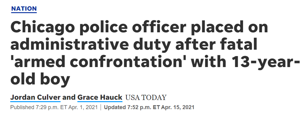 """USA Today headline: """"Chicago police officer placed on administrative duty after fatal 'armed confrontation' with 13-year-old boy"""""""