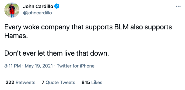 """John Cardillo tweeting """"Every woke company that supports BLM also supports Hamas.  Don't ever let them live that down."""""""