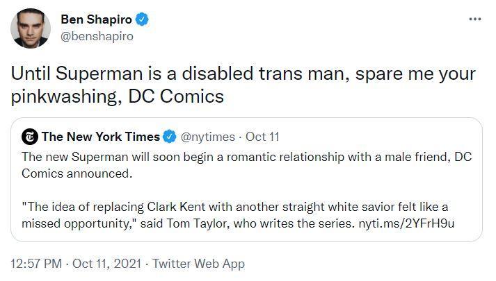 "Ben Shapiro tweeted, ""Until Superman is a disabled trans man, spare me your pinkwashing, DC Comics"""
